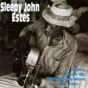 Sleepy_John_Estes_Album_I_Aint_Gonna_Be_Worried_No_More
